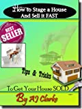How to Stage a House and Sell it FAST!