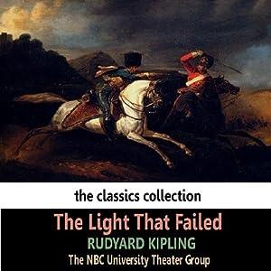 The Light That Failed (Dramatised) | [Rudyard Kipling]
