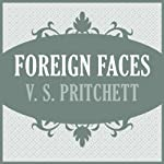 Foreign Faces | V. S. Pritchett