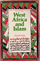 West Africa and Islam: A Study of Religious…