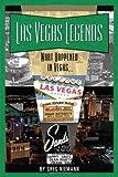 Las Vegas Legends: What Happened in Vegas...
