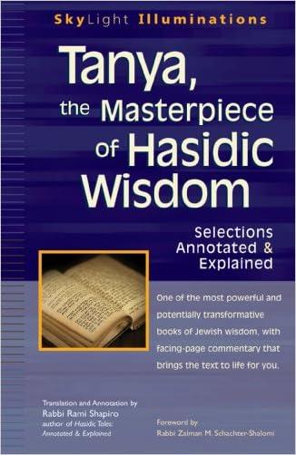 Tanya the Masterpiece of Hasidic Wisdom: Selections Annotated & Explained (SkyLight Illuminations)