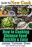 img - for How to Cooking Chinese Food Quickly & Easy(Chinese+English Edition): Guide for New Cook - Chinese Food, Paleo Recipes, Fast Meals Idea & Natural Food Cooking Skill Getting Started book / textbook / text book