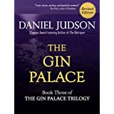 The Gin Palace (Book Three of The Gin Palace Trilogy; Revised April 2013)