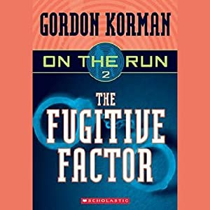 The Fugitive Factor: On the Run, Chase 2 | [Gordon Korman]