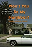 img - for Won't You Be My Neighbor?: Race, Class, and Residence in Los Angeles book / textbook / text book