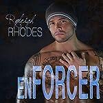 Enforcer: Enforcer Series, Book 1 | Ryleigh Rhodes