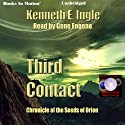 Third Contact: Contact Series, Book 3 Audiobook by Kenneth E. Ingle Narrated by Gene Engene