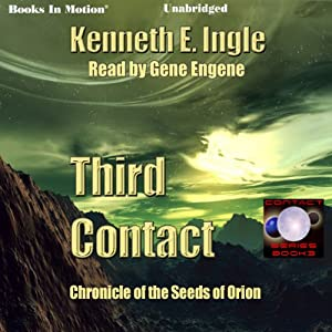 Third Contact: Contact Series, Book 3 | [Kenneth E. Ingle]