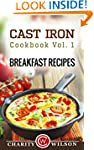 CAST IRON COOKBOOK: Vol.1 Breakfast R...