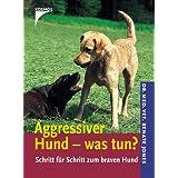 """Aggressiver Hund - was tun?von """"Renate Jones"""""""