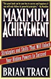 Maximum Achievement: Strategies and Skills that Will Unlock Your Hidden (English Edition)