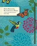 Paper Blossoms, Butterflies & Birds:...