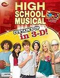 img - for Disney High School Musical: Curtain's Up in 3-D (Walt Disney High School Musical 3 Senior Years) by Helen Perelman-Bernstein (2009-03-17) book / textbook / text book