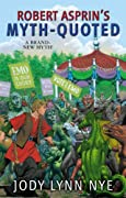 Robert Asprin's Myth-Quoted by Jody Lynn Nye, JodyLynn Nye cover image