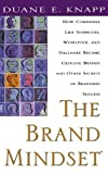 img - for By Duane E. Knapp The Brand Mindset: Five Essential Strategies for Building Brand Advantage Throughout Your Company (1st First Edition) [Hardcover] book / textbook / text book