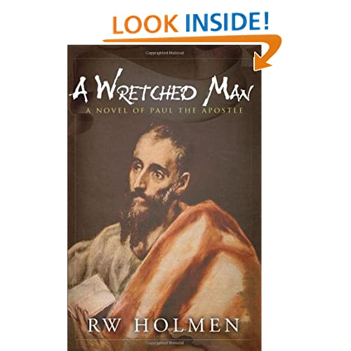 A Wretched Man - A Novel of Paul the Apostle