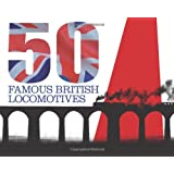 Fifty Famous British Locomotives: The Story of the Stars of the Steam and Early Diesel Ageby Peter Herring