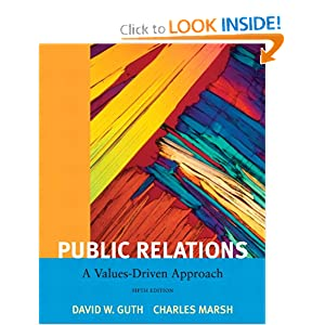 Public Relations: A Values-Driven Approach (4th Edition) David W. Guth and Charles Marsh