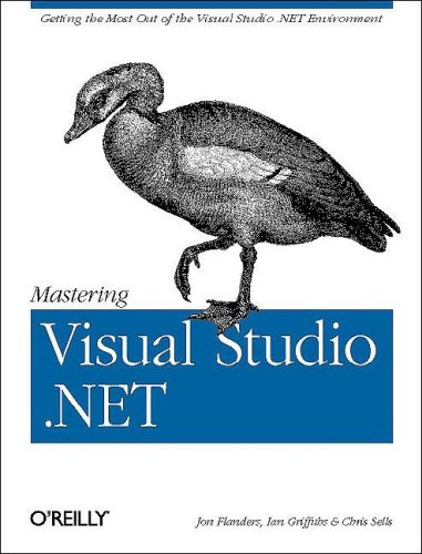 Mastering Visual Studio .NET, Chris Sells, Ian Griffiths