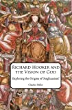 Richard Hooker and the Vision of God: Exploring the Origins of 'Anglicanism'