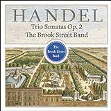 Handel: Trio Sonatas, Op. 2 The Brook Street Band