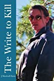 img - for The Write to Kill by J Marshall Davis (2008-10-31) book / textbook / text book