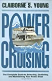 img - for Power Cruising (Complete Guide to Selecting, Outfitting, and Maintaining You) book / textbook / text book