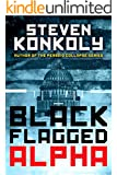 Black Flagged Alpha: Prequel to the Black Flagged Series (The Black Flagged Technothriller Series Book 1)