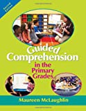 Guided Comprehension in the Primary Grades, 2nd Edition