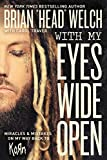 img - for With My Eyes Wide Open: Miracles and Mistakes on My Way Back to KoRn book / textbook / text book