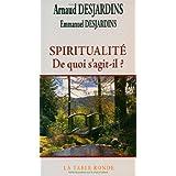 Spiritualit�: De quoi s'agit-il�?par Arnaud Desjardins