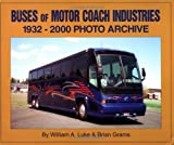 img - for Buses of Motor Coach Industries: 1932-2000 Photo Archive book / textbook / text book