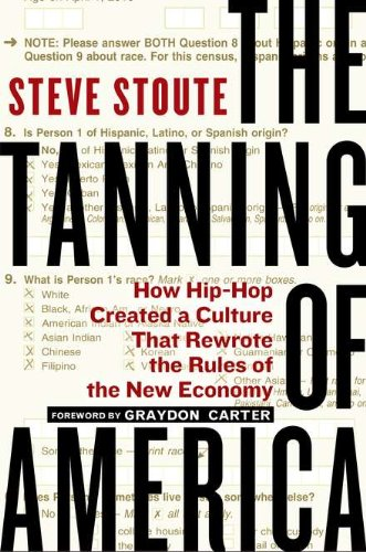 The Tanning of America: How Hip-Hop Created a Culture...