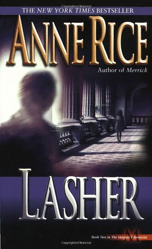 Lasher (Lives of Mayfair Witches) (Ann Rice Books compare prices)