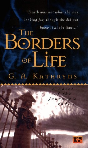 The Borders of Life, Gael A. Kathryns
