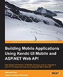 Nishanth Nair Building Mobile Applications Using Kendo UI Mobile and ASP.NET Web API