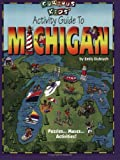 Curious Kids' Activity Guide to Michigan (Curious Kids Guides)