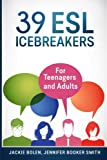 img - for 39 ESL Icebreakers: For Teenagers and Adults book / textbook / text book