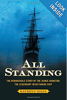 Downloads All Standing: The Remarkable Story of the Jeanie Johnston, The Legendary Irish Famine Ship