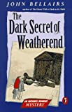The Dark Secret of Weatherend: An Anthony Monday Mystery (014038006X) by Bellairs, John