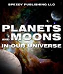 Planets And Moons In Our Universe: Fu...