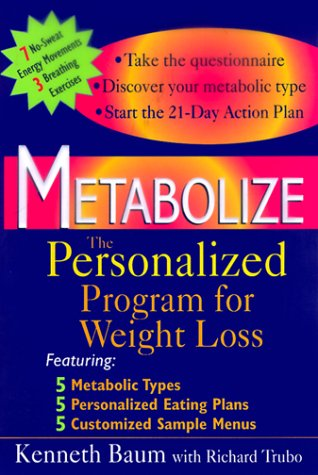 Metabolize: The Personalized Program for Weight Loss, Kenneth Baum, Richard Trubo