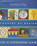 The Scandinavian Look: Country by Design (0688150969) by Country Living