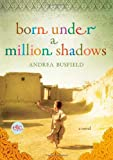 Born Under a Million Shadows: A Novel