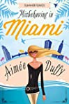 Misbehaving in Miami (Summer Flings,...