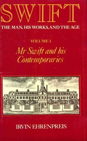 Swift, Volume 1: Mr. Swift and His Contemporaries