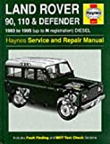 Land Rover 90/110 and Defender Service and Repair Manual (Haynes Service and Repair Manuals)