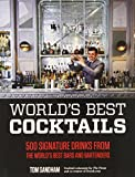 World's Best Cocktails: 500 Signature Drinks from the World's Best Bars and Bartenders