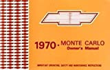 1970 CHEVROLET MONTE CARLO FACTORY OWNERS INSTRUCTION & OPERATING MANUAL - USERS GUIDE - COVERS SS SUPER SPORT 70